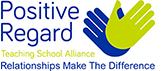 Positive Regard Teaching School Alliance